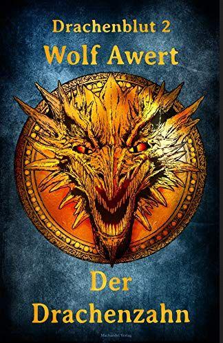 Der Drachenzahn: Drachenblut 2 von [Wolf Awert]
