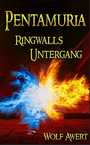 Ringwalls Untergang: Pentamuria-Saga Band 2 von [Wolf Awert]