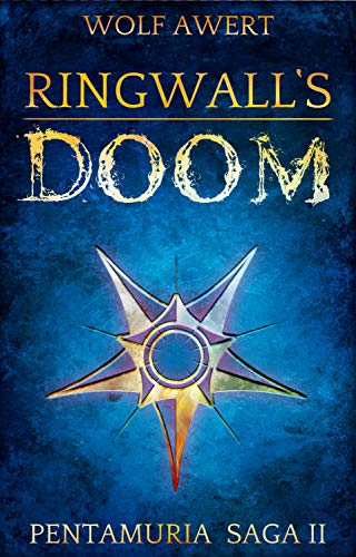 Ringwall's Doom: Pentamuria Saga II (English Edition) von [Wolf Awert, Jonathan Brünjes]