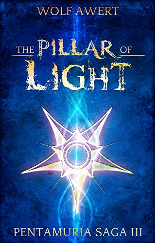 The Pillar of Light: Pentamuria Saga III (English Edition) von [Wolf Awert, Jonathan Brünjes]